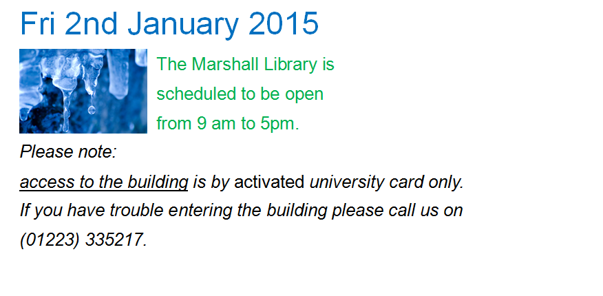 Fri 2 January 2015: library open 9 am to 5pm (access by activated university card only!)